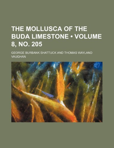 9781235626487: The Mollusca of the Buda Limestone (Volume 8, no. 205)