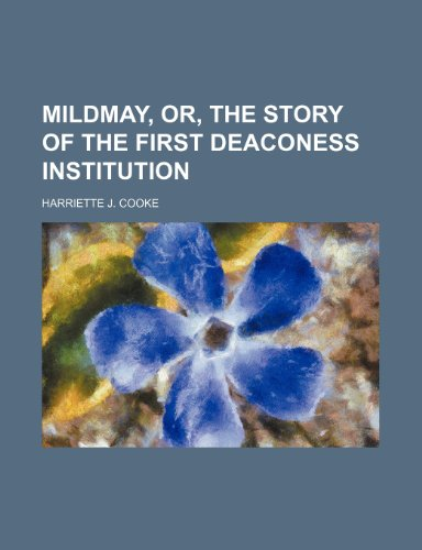 Mildmay, Or, the Story of the First: Harriette J. Cooke