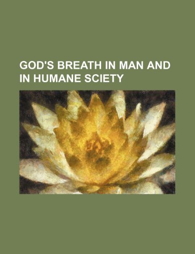 9781235632730: God's Breath in Man and in Humane Sciety