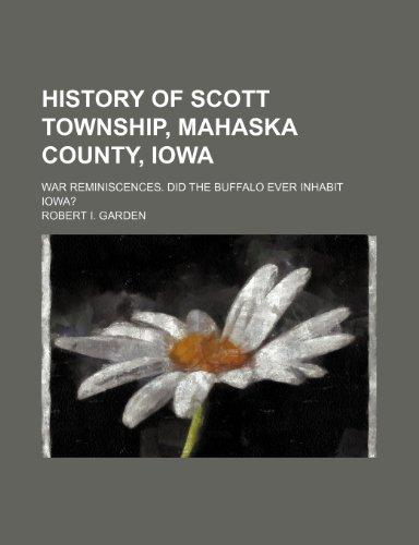 History of Scott Township, Mahaska County, Iowa;: Robert I. Garden