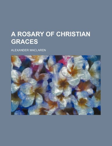 9781235645082: A Rosary of Christian Graces
