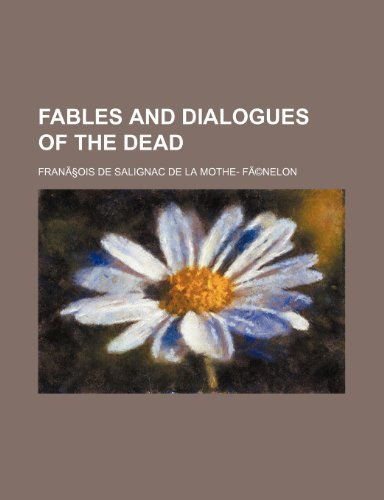 9781235645907: Fables and dialogues of the dead