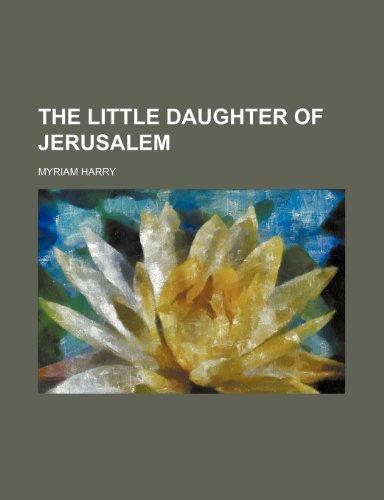9781235648045: The Little Daughter of Jerusalem