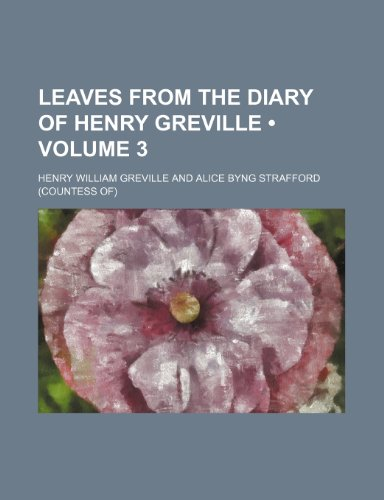 9781235648847: Leaves from the Diary of Henry Greville (Volume 3)