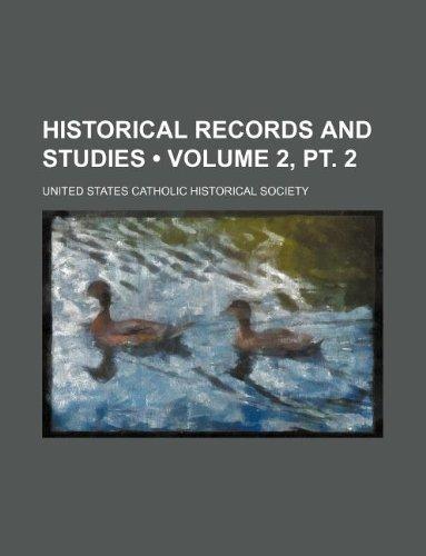 Historical Records and Studies (Volume 2, PT. 2): United States Catholic Society