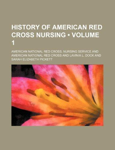 9781235650628: History of American Red Cross Nursing (Volume 1)
