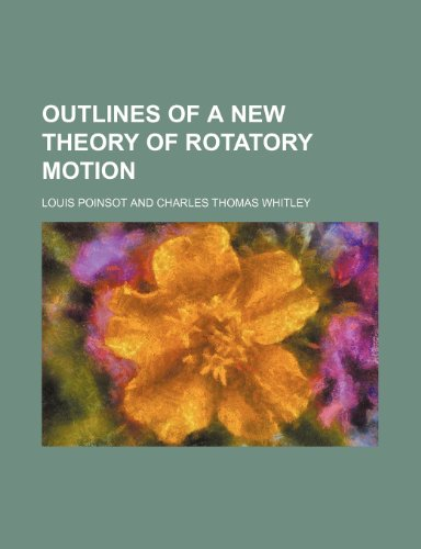 9781235651090: Outlines of a New Theory of Rotatory Motion