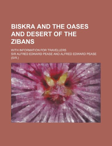 9781235651823: Biskra and the Oases and Desert of the Zibans; With Information for Travellers