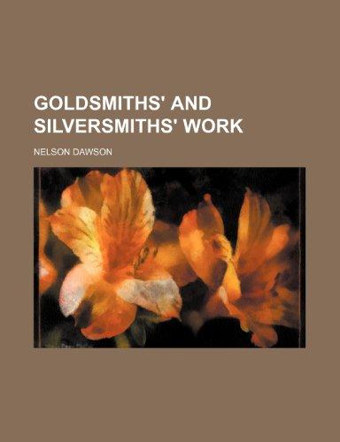 9781235654435: Goldsmiths' and Silversmiths' Work