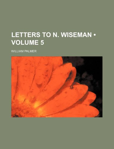 9781235661822: Letters to N. Wiseman (Volume 5)