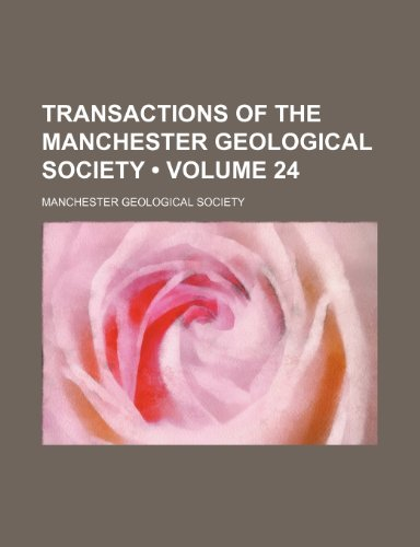 9781235663086: Transactions of the Manchester Geological Society (Volume 24)