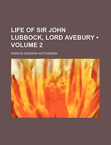 9781235663208: Life of Sir John Lubbock, Lord Avebury (Volume 2)