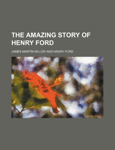 9781235663826: The Amazing Story of Henry Ford