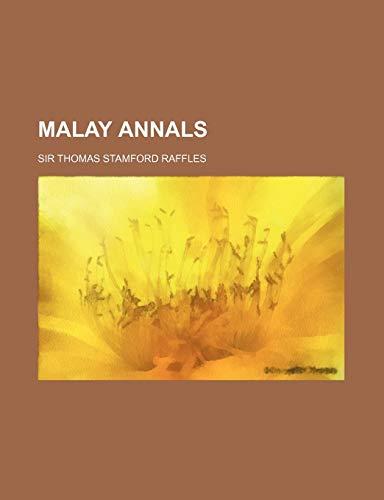 Malay Annals: Raffles, Sir Thomas