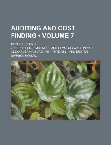 9781235675096: Auditing and Cost Finding (Volume 7); Part I Auditing