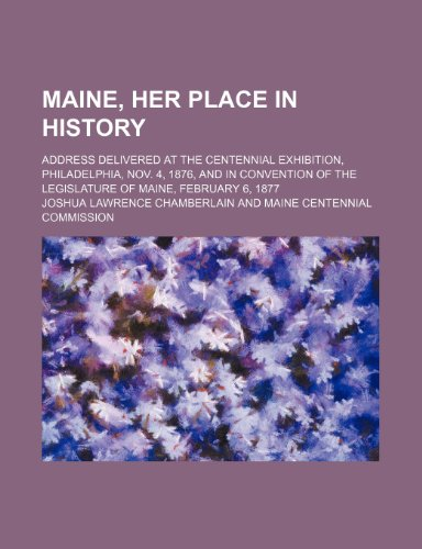Maine, Her Place in History; Address Delivered: Chamberlain, Joshua Lawrence
