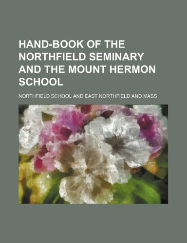 9781235695308: Hand-Book of the Northfield Seminary and the Mount Hermon School