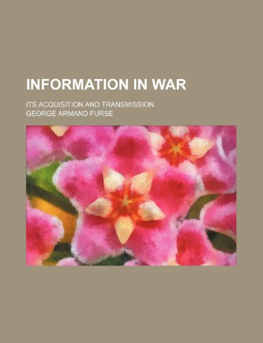 9781235699115: Information in War; Its Acquisition and Transmission