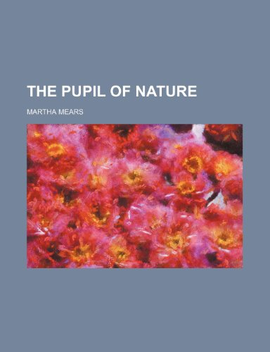 9781235705007: The Pupil of Nature
