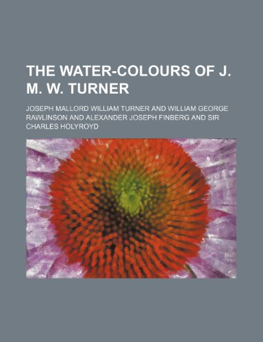9781235711985: The Water-Colours of J. M. W. Turner