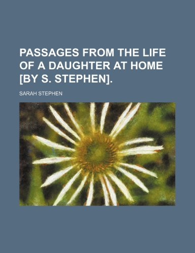 9781235714245: Passages from the Life of a Daughter at Home [By S. Stephen].