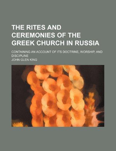 The Rites and Ceremonies of the Greek: John Glen King
