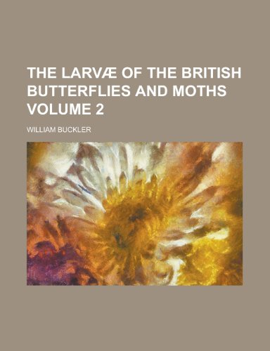 9781235717888: The Larvae of the British Butterflies and Moths Volume 2