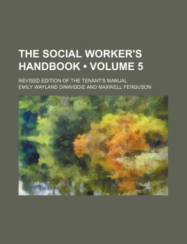 9781235721410: The Social Worker's Handbook (Volume 5); Revised Edition of the Tenant's Manual