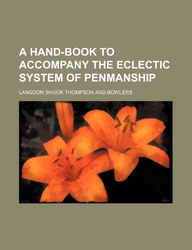 9781235721793: A Hand-Book to Accompany the Eclectic System of Penmanship