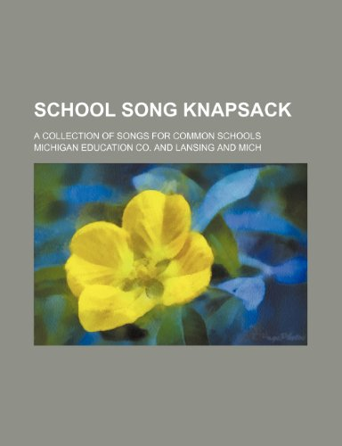 9781235729225: School Song Knapsack; A Collection of Songs for Common Schools