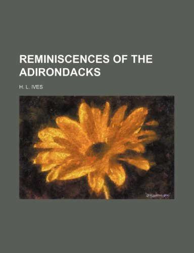 9781235730474: Reminiscences of the Adirondacks