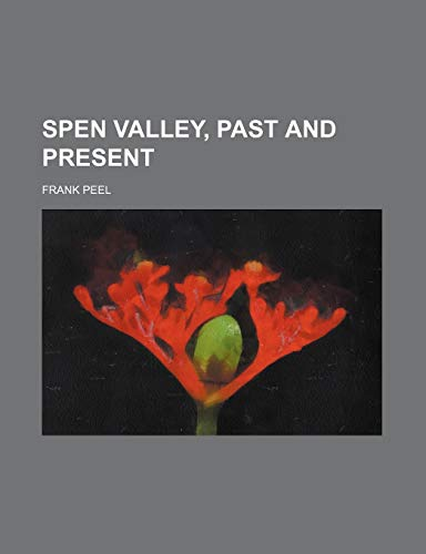 9781235732492: Spen Valley, Past and Present