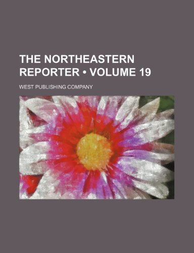9781235732508: The Northeastern Reporter (Volume 19)