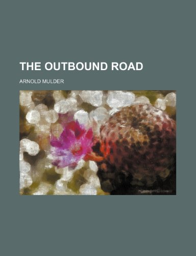 9781235734199: The Outbound Road
