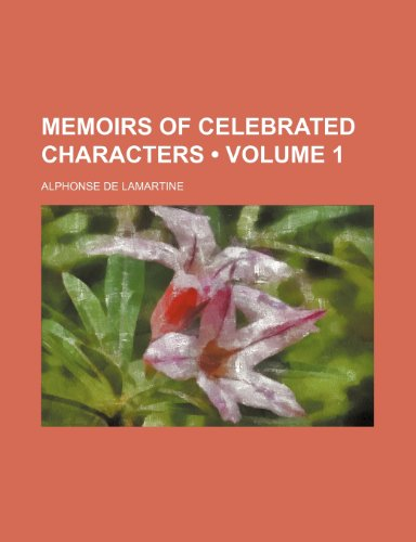 9781235740602: Memoirs of Celebrated Characters (Volume 1)