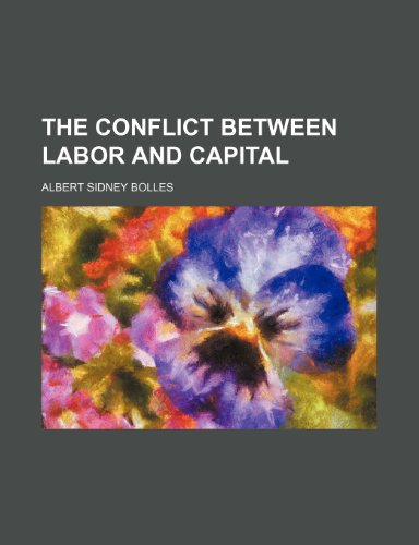 9781235743207: The Conflict Between Labor and Capital