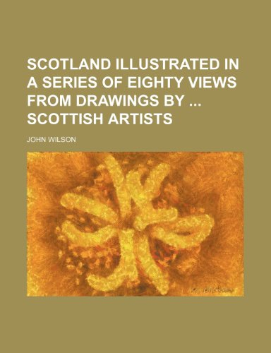 Scotland Illustrated in a Series of Eighty Views from Drawings by Scottish Artists (1235745422) by John Wilson