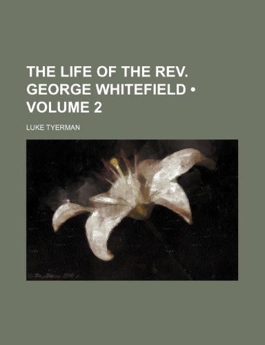 9781235747229: The Life of the REV. George Whitefield (Volume 2)