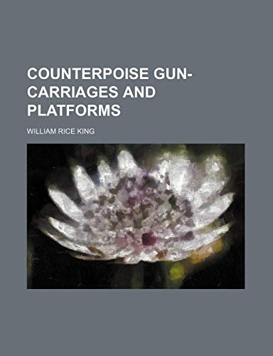 9781235757549: Counterpoise Gun-Carriages and Platforms