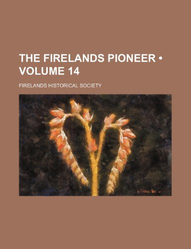 9781235758935: The Firelands Pioneer (Volume 14)