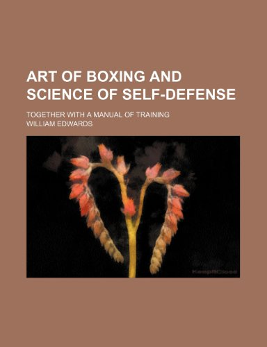 Art of Boxing and Science of Self-Defense;: Edwards, William
