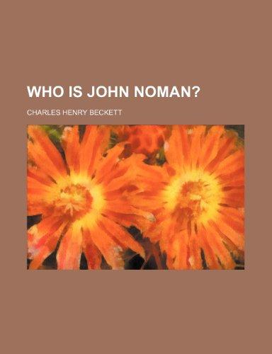 9781235760099: Who Is John Noman?