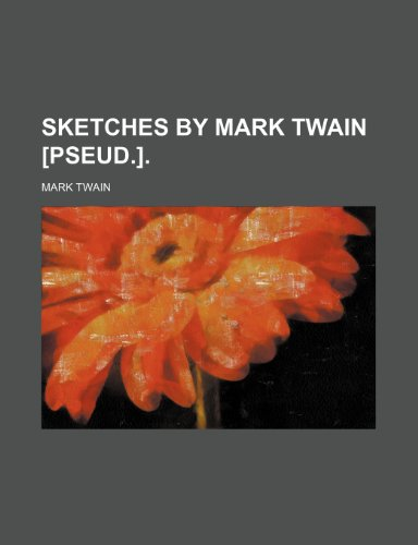 Sketches by Mark Twain [Pseud.]. (1235762548) by Twain, Mark