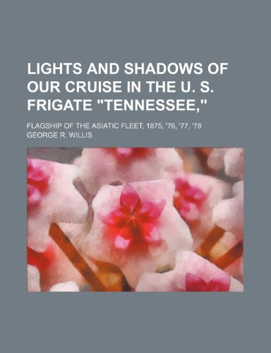 Lights and shadows of our cruise in: George R. Willis