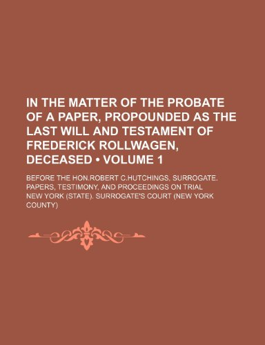In the matter of the probate of: Court, New York.