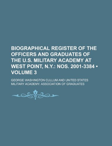 9781235766961: Biographical Register of the Officers and Graduates of the U.S. Military Academy at West Point, N.Y. (Volume 3 ); Nos. 2001-3384