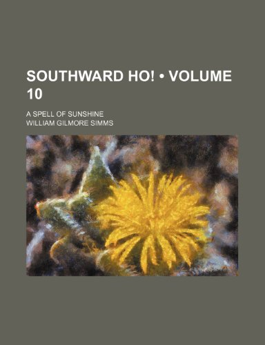 9781235768125: Southward Ho! (Volume 10 ); A Spell of Sunshine