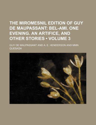 The Miromesnil Edition of Guy de Maupassant: Guy de Maupassant