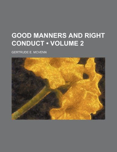 9781235800085: Good Manners and Right Conduct (Volume 2)