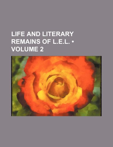 9781235801549: Life and Literary Remains of L.E.L. (Volume 2)